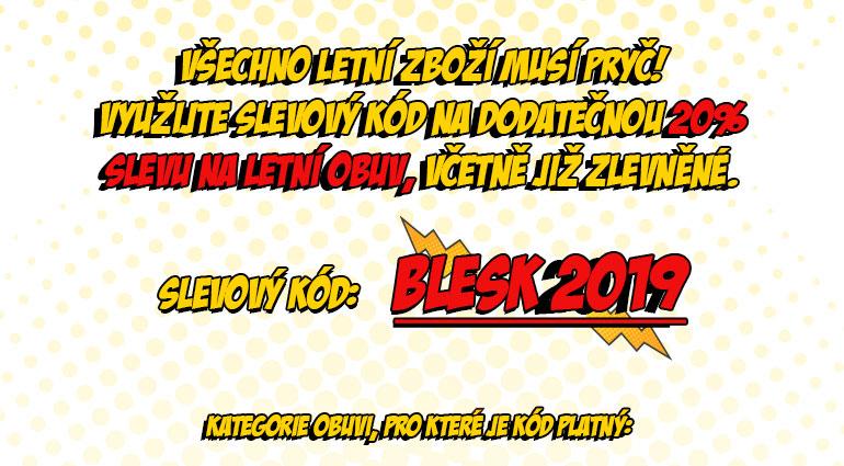 Bleskový výprodej. Slevový kód BLESK2019 na 20% slevu.